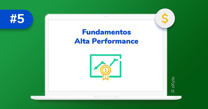 Fundamentos para alta performance no marketing digital