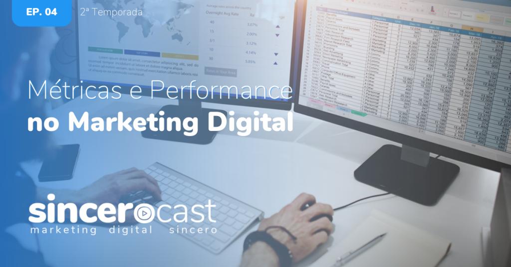 SinceroCast Ep04 – Métricas e Performance no Marketing Digital