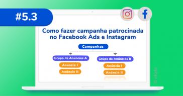 Como fazer campanha patrocinada no Facebook Ads e Instagram