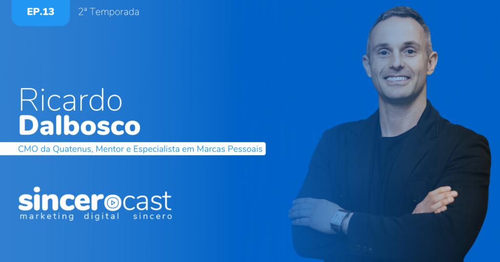 SinceroCast Episódio 13 Ricardo Dalbosco Mentor e Especialista em Marca Pessoal