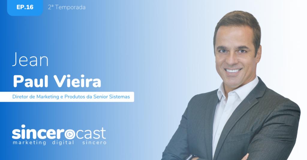 SinceroCast Ep16 - Jean Vieira da Sênior Sistemas marketing de Líder