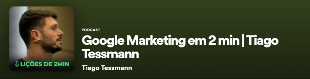 Googlemarketing em 2 minutos com Tiago Tesssman