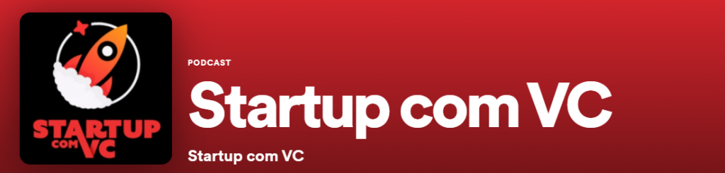 Start Up com VC Podcast